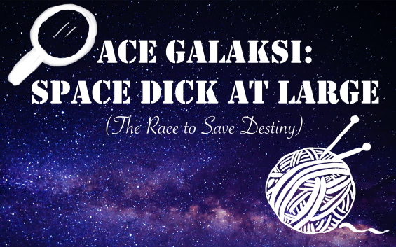 Ace Galaksi: Space Dick At Large