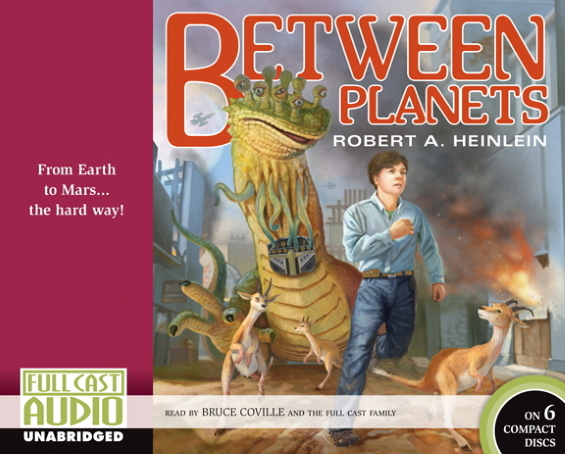 Full Cast Audio - Between Planets by Robert A. Heinlein