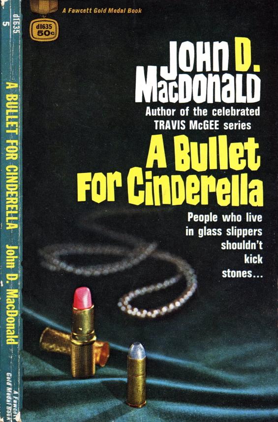 Gold Medal -A Bullet For Cinderella by John D. MacDonald