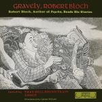 Gravely (included That Hell Bound Train and Enoch) by Robert Bloch