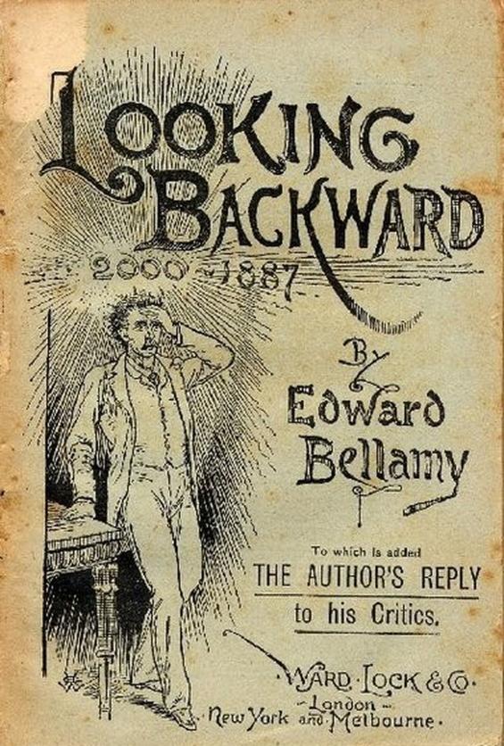 Looking Backward: 2000 -  1887 by Edward Bellamy