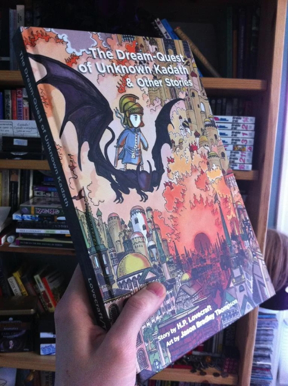 The Dream-Quest Of Unknown Kadath And Other Stories by H.P. Lovecraft and Jason Thompson