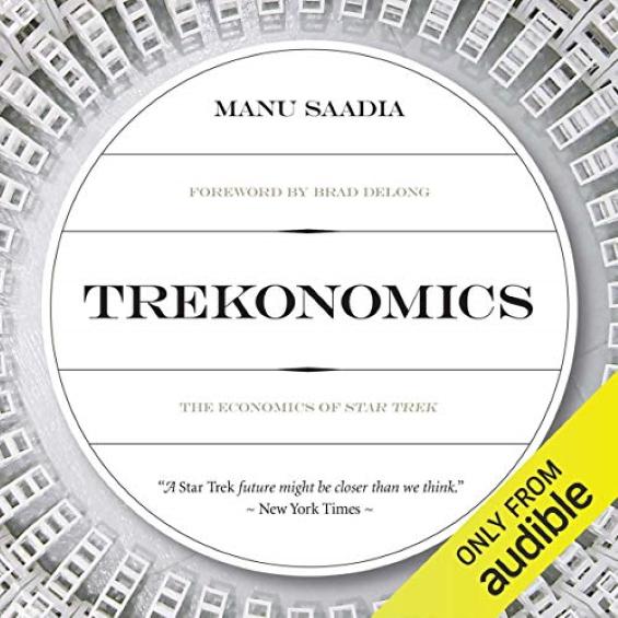 Trekonomics: The Economics Of Star Trek by Manu Saadia