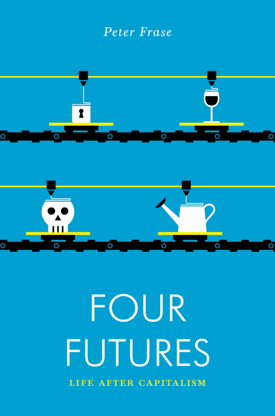 Verso Books - Four Futures: Life After Capitalism by Peter Frase